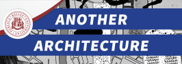Another Architecture - Exhibition and Symposium