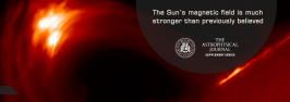 The Sun's magnetic field is much stronger than previously believed
