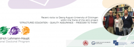 """Recent visits to Georg-August-University of Göttingen within the frame of the joint project """"Structured Education – Quality Assurance – Freedom to Think"""""""