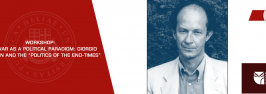 """WORKSHOP: CIVIL WAR AS A POLITICAL PARADIGM: GIORGIO AGAMBEN AND THE """"POLITICS OF THE END-TIMES"""""""