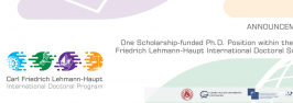 Announcement of one Scholarship-funded Ph.D. Position within the Carl Friedrich Lehmann-Haupt International Doctoral School