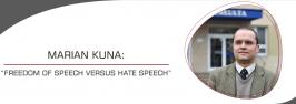 "MARIAN KUNA: ""FREEDOM OF SPEECH VERSUS HATE SPEECH"""