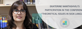 """Ekaterine Nanitashvili's participation in the conference """"Theoretical Issues in Sign Language Research 13"""", September 26-28, 2019, Hamburg/Germany"""