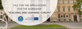 "Call for the applications for the workshop ""Teaching and Learning Europe"""