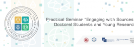 "Practical Seminar ""Engaging with Sources"" for Doctoral Students and Young Researchers"