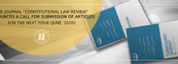 """THE JOURNAL '""""CONSTITUTIONAL LAW REVIEW"""" ANNOUNCES A CALL FOR SUBMISSION OF ARTICLES FOR THE NEXT"""