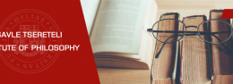 Ilia State University Science Week 2019: Presentation of Savle Tsereteli Institute of Philosophy