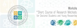 "Workshop ""Short Course of Research Methods"" for Doctoral Students and Young Researchers"