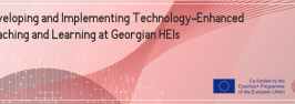 Developing and Implementing Technology-Enhanced Teaching and Learning at Georgian HEIs