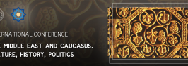 International Conference The Middle East and Caucasus. Culture, History, Politics