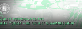 A CYCLE OF INTERDISCIPLINARY SEMINARS: GREEN HYDROGEN – THE FUTURE OF SUSTATINABLE ENERGY