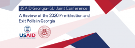 USAID Georgia-ISU Joint Conference: A Review of the 2020 Pre-Election and Exit Polls in Georgia