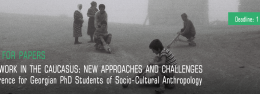 Call For Papers Fieldwork in the Caucasus: New Approaches and Challenges