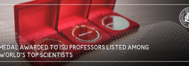 Ilia Medal awarded to ISU Professors listed among the world's top scientists