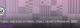 2021 Cultural and Educational Small Grants Program