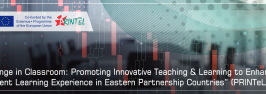 """""""Change in Classroom: Promoting Innovative Teaching and Learning to Enhance Student Learning Experience in Eastern Partnership Countries (PRINTeL) """""""